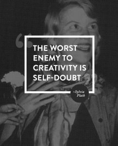 worst enemy to creativity is self-doubt