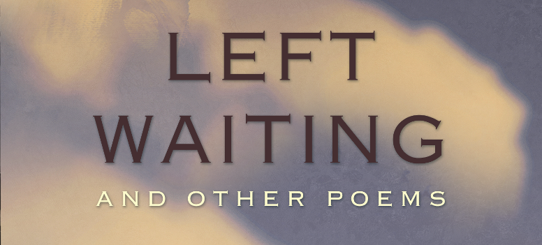 Left Waiting & OtherPoems